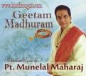 Geetam Madhuram - Pt. Munelal Maharaj